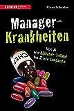 Manager-Krankheiten: Von A wie Alphatier-Tollwut bis Z wie Zampanitis