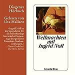 Weihnachten mit Ingrid Noll. Geschichten   Ingrid Noll