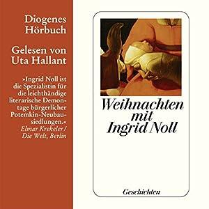 Weihnachten mit Ingrid Noll. Geschichten Hörbuch