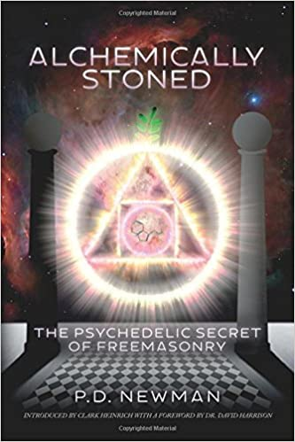 Alchemically Stoned - The Psychedelic Secret of Freemasonry