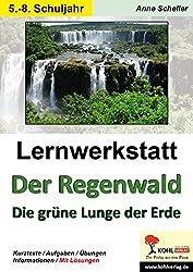 Lernwerkstatt Der Regenwald: Die grüne Lunge unserer Erde