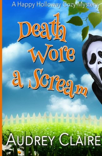 Download Death Wore A Scream (Happy Holloway Mystery) (Volume 3) PDF