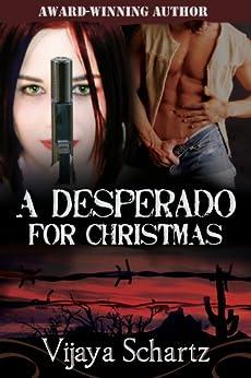 A Desperado For Christmas by [Schartz, Vijaya]