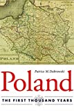 Poland - The First Thousand Years 1st Edition