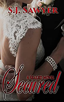 Secured (Sealed Book 4) by [Sawyer, S.J.]