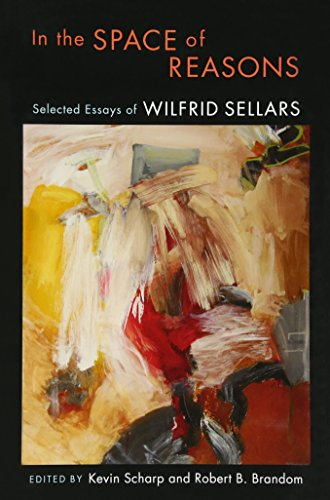 In the Space of Reasons: Selected Essays of Wilfrid Sellars