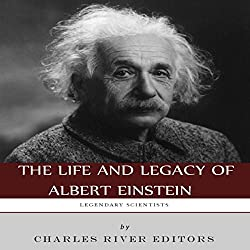 Legendary Scientists: The Life and Legacy of Albert Einstein