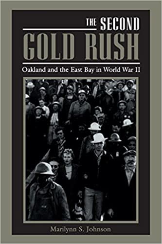 Book The Second Gold Rush: Oakland and the East Bay in World War II December 29, 1996