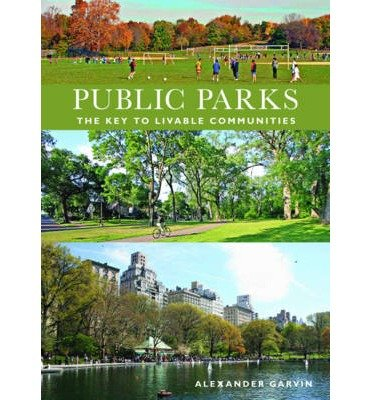 Download [(Public Parks: The Key to Livable Communities )] [Author: Alexander Garvin] [Jan-2011] ebook