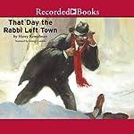 The Day the Rabbi Left Town: A Rabbi Small Mystery, Book 12 | Harry Kemelman