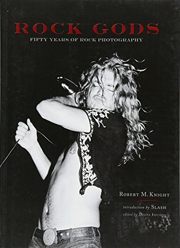 (Rock Gods: Fifty Years of Rock Photography)