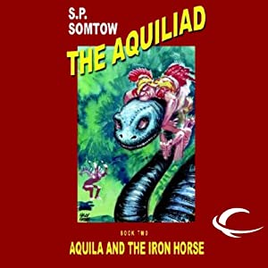 Aquila and the Iron Horse Audiobook