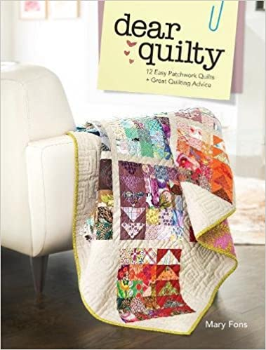 Dear Quilty: 12 Easy Patchwork Quilts + Great Quilting Advice ... : great quilts - Adamdwight.com