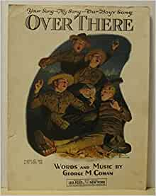Over There (Sheet Music): George M. Cohan, Norman Rockwell