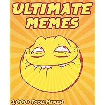 Memes: Ultimate Memes 2018! Funniest Memes on the Internet - Epic Comedy Book (Dank Memes, Funny Fortnite Battle Royale Memes, Memes For Teens, Pikachu ... Roasts, Jokes, Fails, Harry Potter Jokes)
