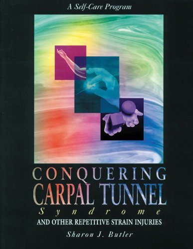 Conquering Carpal Tunnel Syndrome and Other Repetitive Strain Injuries by Butler, Sharon J. (1996) Paperback