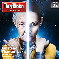 Aufstand in Thantur-Lok (Perry Rhodan Arkon 2)