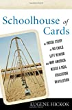 img - for Schoolhouse of Cards: An Inside Story of No Child Left Behind and Why America Needs a Real Education Revolution book / textbook / text book