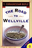 The Road to Wellville by T.C. Boyle front cover