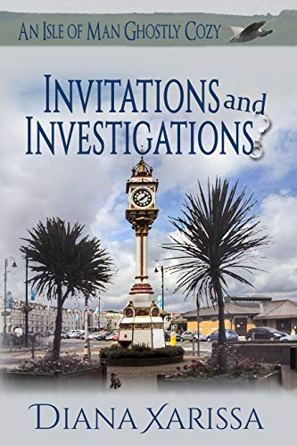 Invitations and Investigations (An Isle of Man Ghostly Cozy Book 9) by [Xarissa, Diana]