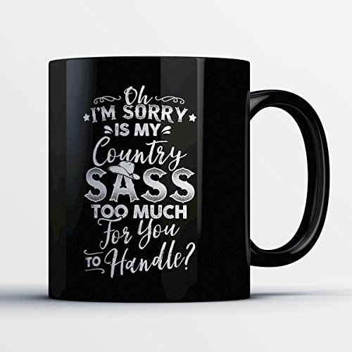 [Country Girl Coffee Mug - Country Sass - Adorable 11 oz Black Ceramic Tea Cup Cute Country Girl Gifts with Country Girl] (Country Girl Halloween Costumes)
