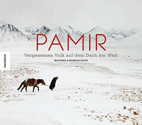 Pamir: Vergessenes Volk auf dem Dach der Welt