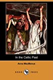 In the Celtic Past, Anna MacManus, 1409924165