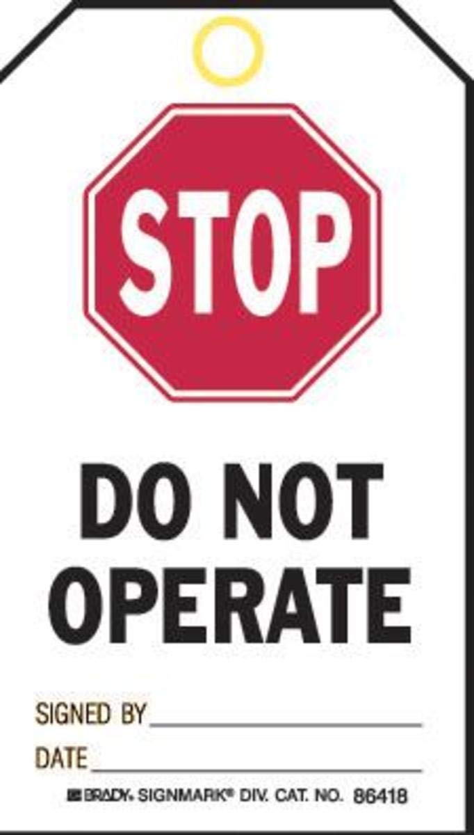 Brady 5 3/4'' X 3'' Black/Red/White Polyester Tags''STOP DO NOT OPERATE SIGNED BY: DATE:''