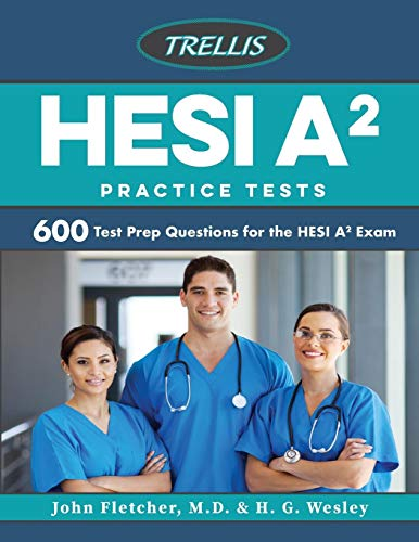 HESI A2 Practice Tests: 600 Test Prep Questions for the HESI A2 Exam