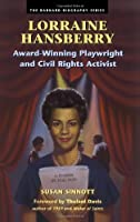 Lorraine Hansberry: Awardwinning Playwright And
