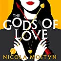 The Gods of Love Audiobook by Nicola Mostyn Narrated by Mary Woodvine