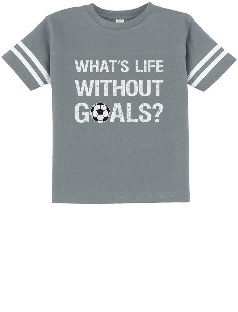 Tstars What's Life Without Goals? Soccer Fans Gifts Toddler Jersey T-Shirt 3T Gray