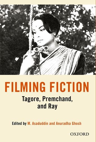 Filming Fiction: Tagore; Premchand and Ray