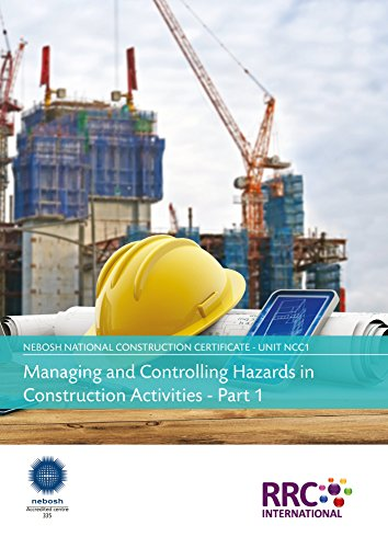 A Guide to the NEBOSH National Certificate in Construction Health and Safety (National Certificate In Construction Health And Safety)
