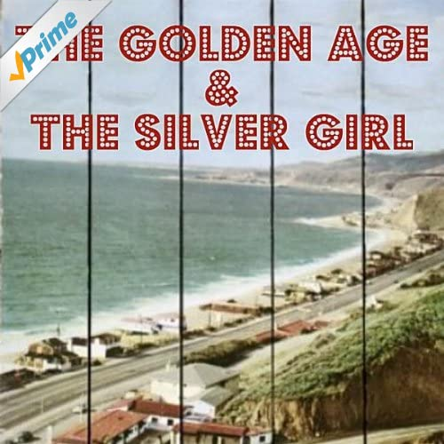 The Golden Age and the Silver Girl