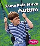 Some Kids Have Autism, Martha E. H. Rustad, 1429617721