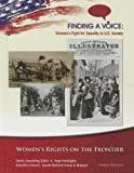 img - for Women's Rights on the Frontier (Finding a Voice: Women's Fight for Equality in U.S. Society) book / textbook / text book