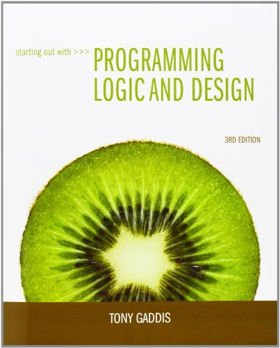 Starting Out with Programming Logic and Design (3rd Edition) by Brand: Addison-Wesley