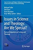 img - for Issues in Science and Theology: Are We Special?: Human Uniqueness in Science and Theology (Issues in Science and Religion: Publications of the European Society for the Study of Science and Theology) book / textbook / text book