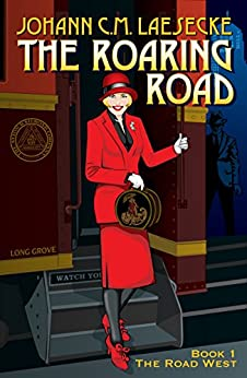 The Roaring Road: Book 1 - The Road West (The Roaring Road series) by [Laesecke, Johann C.M.]
