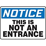 """Accuform Signs MADM861VS Adhesive Vinyl Safety Sign, Legend """"NOTICE THIS IS NOT AN ENTRANCE"""", 7"""" Length x 10"""" Width x 0.004"""" Thickness, Blue/Black on White"""