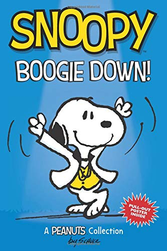 Snoopy: Boogie Down! (PEANUTS AMP Series Book 11): A PEANUTS Collection (Peanuts Kids)