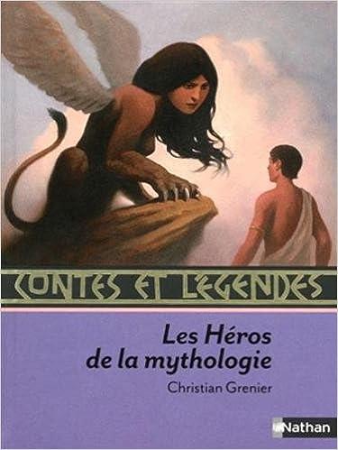 Contes et legendes: Les heros de la mythologie