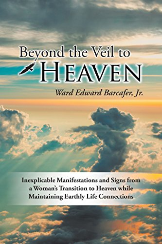 Beyond the veil to heaven inexplicable manifestations and signs beyond the veil to heaven inexplicable manifestations and signs from a womans transition to heaven fandeluxe Images