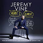What I Learnt: What My Listeners Say - and Why We Should Take Notice Hörbuch von Jeremy Vine Gesprochen von: Jeremy Vine, Peter Kenny