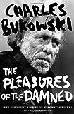 """""""The Pleasures of the Damned"""" av Charles Bukowski"""