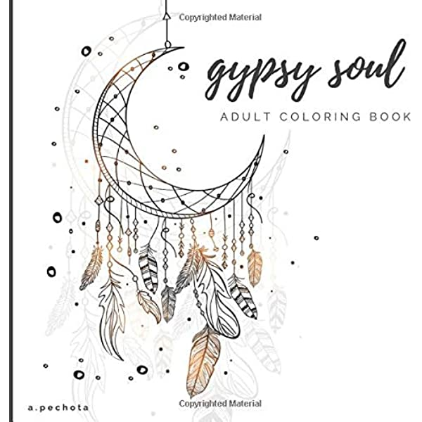 Amazon Com Gypsy Soul Adult Coloring Book Relaxing Boho Inspired Coloring Book 9798643366102 Pechota A Books