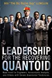 Leadership for the Recovering Quantoid, Bob Llewellyn, 162510202X