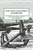 The Post-Columbus Syndrome : Identities, Cultural Nationalism, and Commemorations in the Caribbean, Viala, Fabienne, 113744374X