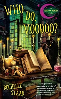 Who Do, Voodoo? (A Mind for Murder Mystery) by [Staab, Rochelle]